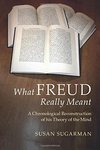 9781107538559: What Freud Really Meant: A Chronological Reconstruction of his Theory of the Mind