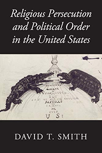 9781107539891: Religious Persecution and Political Order in the United States (Cambridge Studies in Social Theory, Religion and Politics)