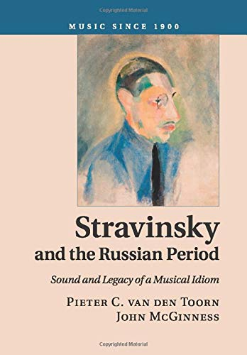 9781107543621: Stravinsky and the Russian Period: Sound and Legacy of a Musical Idiom (Music since 1900)