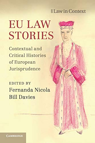 EU Law Stories: Contextual and Critical Histories of European Jurisprudence