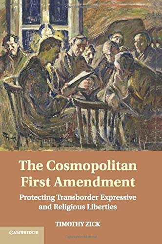 The Cosmopolitan First Amendment: TIMOTHY ZICK