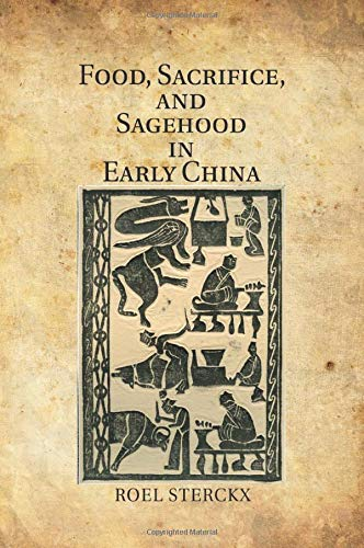 9781107547780: Food, Sacrifice, and Sagehood in Early China