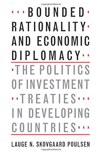 9781107552012: Bounded Rationality and Economic Diplomacy: The Politics of Investment Treaties in Developing Countries
