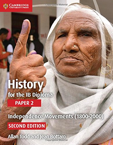 9781107556232: History for the IB Diploma Paper 2 Independence Movements (1800-2000)