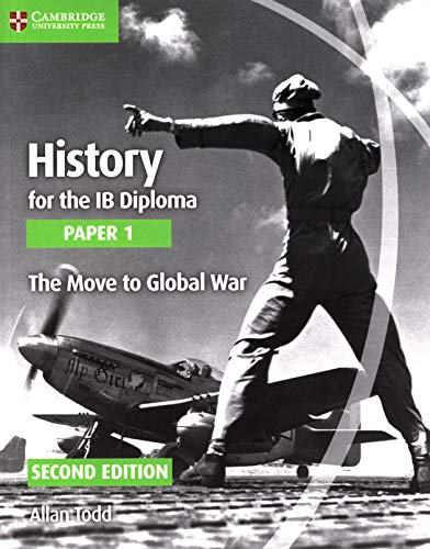 9781107556287: History for the IB Diploma. Paper 1. Series Editor: Allan Todd. The Move to Global War