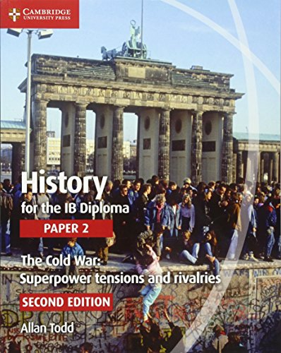 History for the IB Diploma Paper 2: The Cold War: Superpower Tensions and Rivalries: Todd, Allan