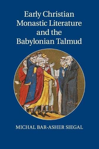 9781107557109: Early Christian Monastic Literature and the Babylonian Talmud