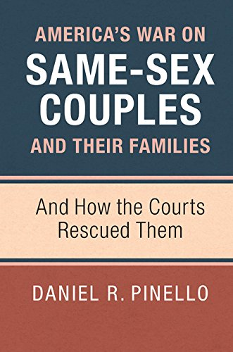 America's War on Same-sex Couples and Their Families (Paperback): Daniel R. Pinello