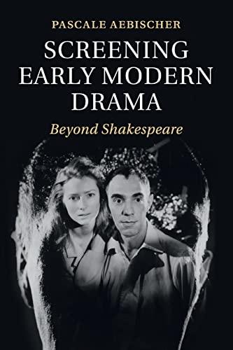 9781107559448: Screening Early Modern Drama