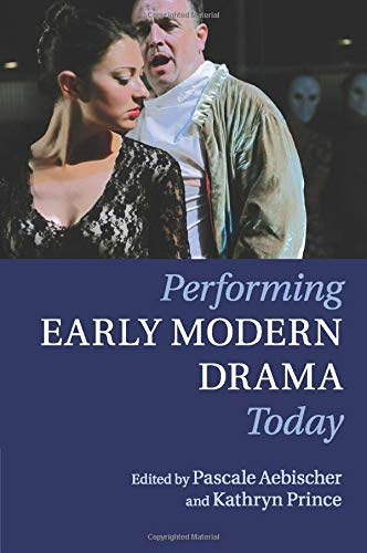 9781107559554: Performing Early Modern Drama Today