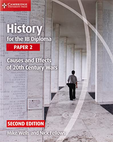 History for the Ib Diploma Paper 2 Causes and Effects of 20th Century Wars (Paperback): Mike Wells