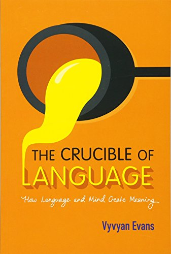 9781107561038: The Crucible of Language: How Language and Mind Create Meaning