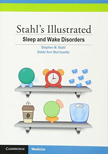 Stahl's Illustrated Sleep and Wake Disorders (Paperback): Debbi Ann Morrissette,