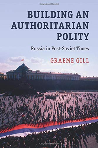 9781107562424: Building an Authoritarian Polity: Russia in Post-Soviet Times