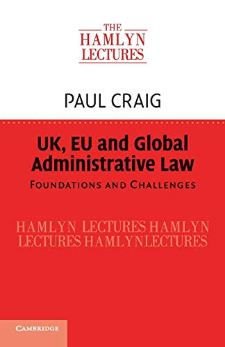 9781107563087: UK, EU and Global Administrative Law: Foundations and Challenges (The Hamlyn Lectures)