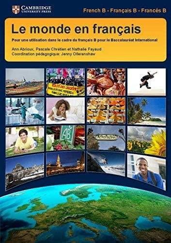 9781107564763: Le monde en français Student's Book: Pour une Utilisation dans le cadre du Français B pour le Baccalauréat International (IB Diploma)
