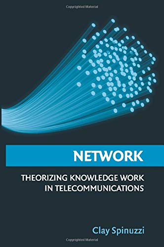 9781107564862: Network: Theorizing Knowledge Work in Telecommunications