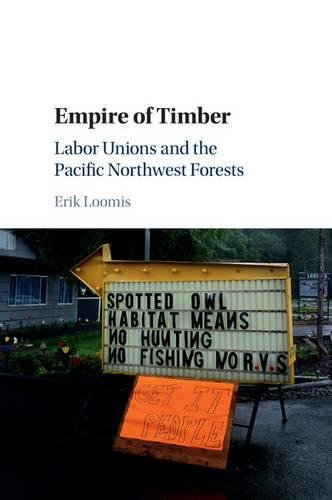 9781107565036: Empire of Timber: Labor Unions and the Pacific Northwest Forests (Studies in Environment and History)
