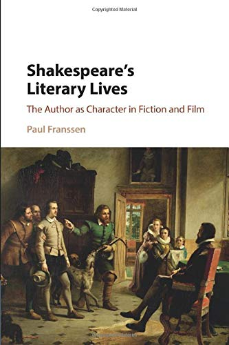 9781107565210: Shakespeare's Literary Lives: The Author as Character in Fiction and Film