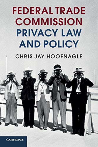 9781107565630: Federal Trade Commission Privacy Law and Policy