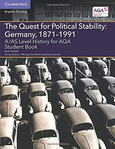 A/AS Level History for AQA The Quest for Political Stability: Germany, 1871-1991 Student Book ...