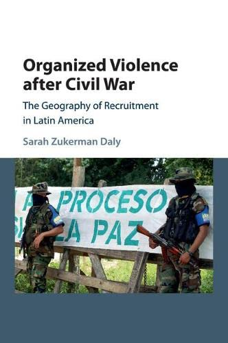 9781107566835: Organized Violence after Civil War: The Geography of Recruitment in Latin America (Cambridge Studies in Comparative Politics)
