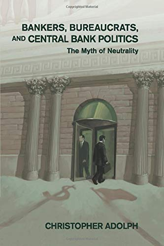 9781107567092: Bankers, Bureaucrats, and Central Bank Politics: The Myth of Neutrality (Cambridge Studies in Comparative Politics)