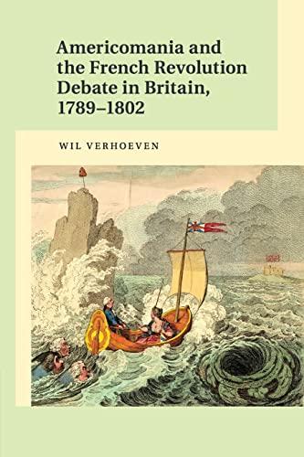 9781107567283: Americomania and the French Revolution Debate in Britain, 1789-1802