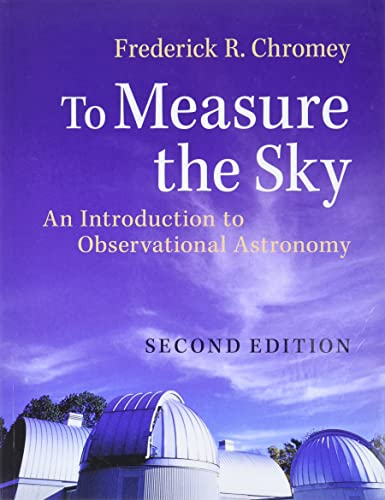 9781107572560: To Measure the Sky: An Introduction to Observational Astronomy
