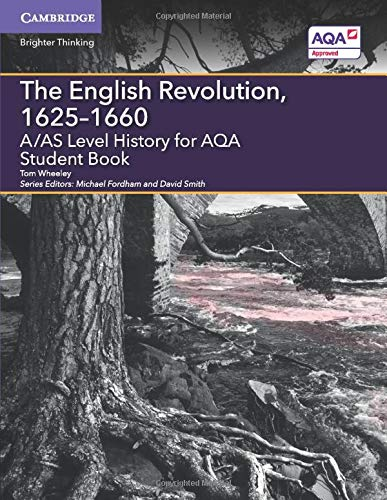 A/AS Level History for AQA the English Revolution, 1625-1660 Student Book: Wheeley, Thomas