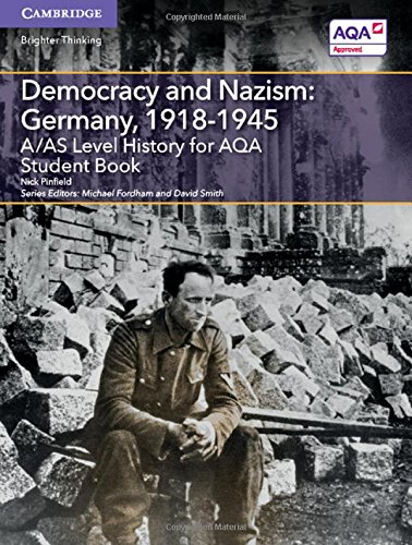 9781107573161: A/AS Level History for AQA Democracy and Nazism: Germany, 1918-1945 Student Book (A Level (AS) History AQA)
