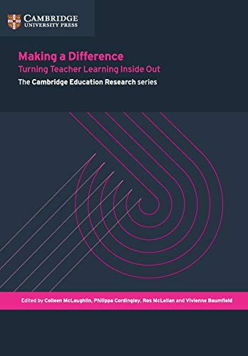 9781107574953: Making a Difference: Turning Teacher Learning Inside Out (Faculty of Education)
