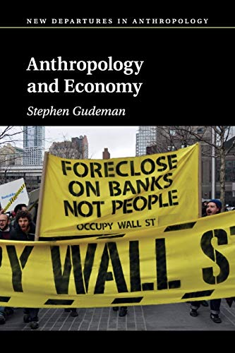 9781107577206: Anthropology and Economy (New Departures in Anthropology)