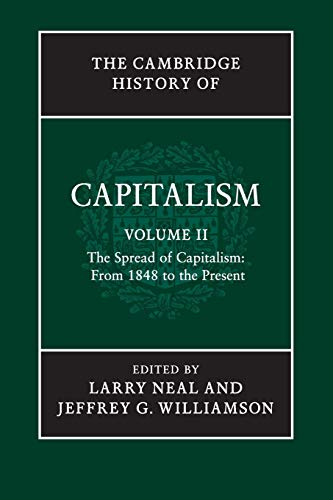9781107583351: The Cambridge History of Capitalism: Volume 2, The Spread of Capitalism: From 1848 to the Present