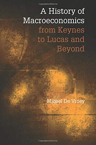9781107584945: A History of Macroeconomics from Keynes to Lucas and Beyond
