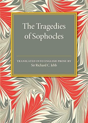 The Tragedies of Sophocles: Jebb, Sir Richard C.