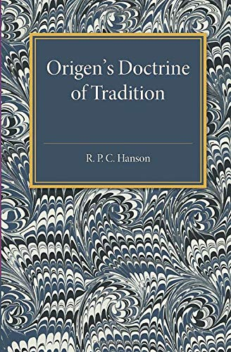 Origen's Doctrine of Tradition: R. P. C. Hanson