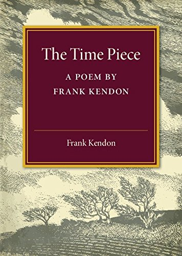 9781107586123: The Time Piece: A Poem by Frank Kendon