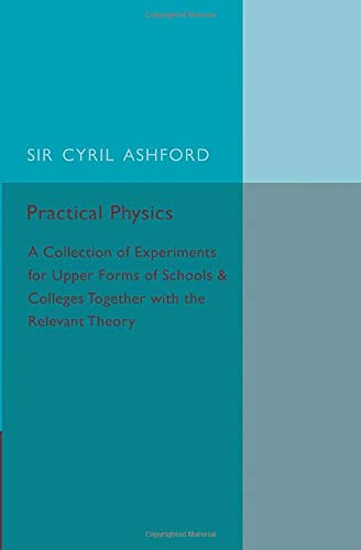 9781107586284: Practical Physics: A Collection of Experiments for Upper Forms of Schools and Colleges Together with the Relevant Theory