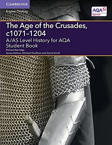 A/AS Level History for AQA the Age of the Crusades, C1071-1204 Student Book: Kerridge, Richard