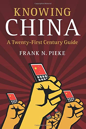 9781107587618: Knowing China: A Twenty-First Century Guide
