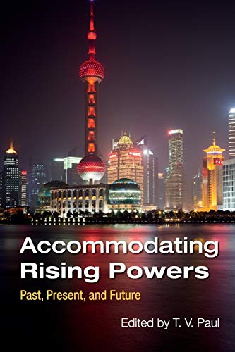 9781107592230: Accommodating Rising Powers: Past, Present, and Future