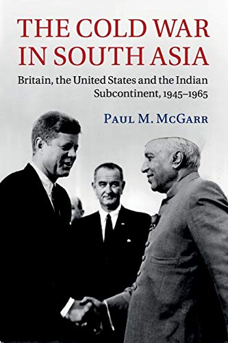 9781107595507: The Cold War in South Asia: Britain, the United States and the Indian Subcontinent, 1945-1965