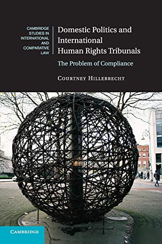 9781107595774: Domestic Politics and International Human Rights Tribunals: The Problem of Compliance