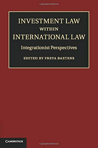 9781107595897: Investment Law within International Law: Integrationist Perspectives