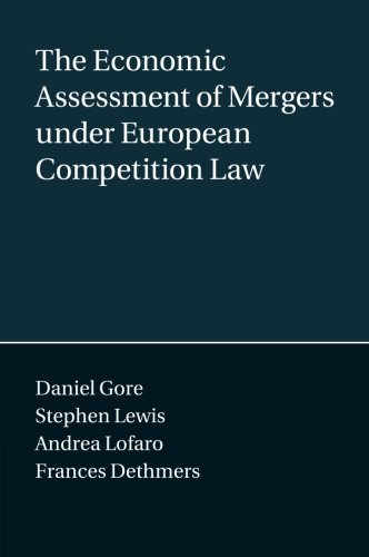 9781107596146: The Economic Assessment of Mergers under European Competition Law