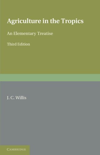Agriculture in the Tropics: An Elementary Treatise: J. C. Willis