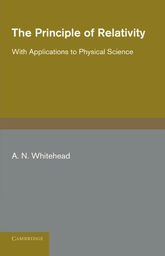 9781107600522: The Principle of Relativity: With Applications to Physical Science