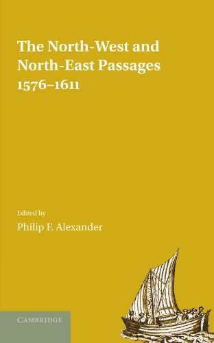 The North-West and North-East Passages, 1576-1611