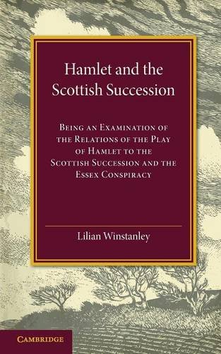 9781107600638: Hamlet and the Scottish Succession: Being an Examination of the Relations of the Play of Hamlet to the Scottish Succession and the Essex Conspiracy